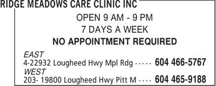 Ridge Meadows Care Clinic Inc (604-466-5767) - Annonce illustrée======= - OPEN 9 AM - 9 PM 7 DAYS A WEEK NO APPOINTMENT REQUIRED EAST WEST  OPEN 9 AM - 9 PM 7 DAYS A WEEK NO APPOINTMENT REQUIRED EAST WEST  OPEN 9 AM - 9 PM 7 DAYS A WEEK NO APPOINTMENT REQUIRED EAST WEST  OPEN 9 AM - 9 PM 7 DAYS A WEEK NO APPOINTMENT REQUIRED EAST WEST  OPEN 9 AM - 9 PM 7 DAYS A WEEK NO APPOINTMENT REQUIRED EAST WEST  OPEN 9 AM - 9 PM 7 DAYS A WEEK NO APPOINTMENT REQUIRED EAST WEST  OPEN 9 AM - 9 PM 7 DAYS A WEEK NO APPOINTMENT REQUIRED EAST WEST  OPEN 9 AM - 9 PM 7 DAYS A WEEK NO APPOINTMENT REQUIRED EAST WEST  OPEN 9 AM - 9 PM 7 DAYS A WEEK NO APPOINTMENT REQUIRED EAST WEST  OPEN 9 AM - 9 PM 7 DAYS A WEEK NO APPOINTMENT REQUIRED EAST WEST  OPEN 9 AM - 9 PM 7 DAYS A WEEK NO APPOINTMENT REQUIRED EAST WEST  OPEN 9 AM - 9 PM 7 DAYS A WEEK NO APPOINTMENT REQUIRED EAST WEST