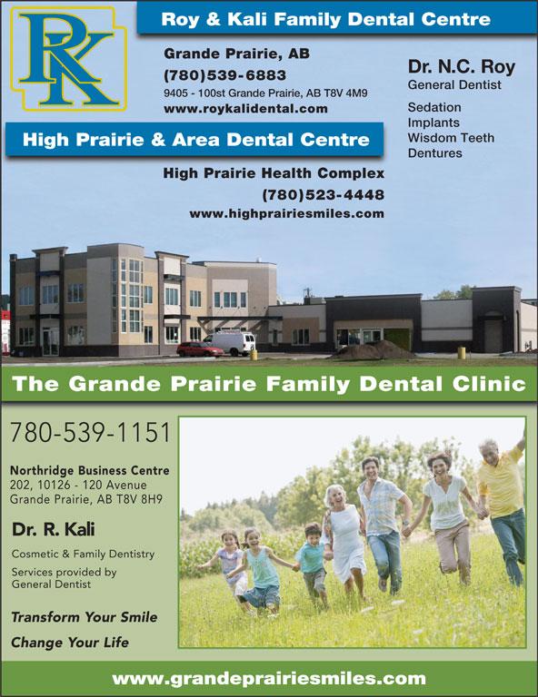 Grande Prairie Family Dental Clinic (780-539-1151) - Annonce illustrée======= - Roy & Kali Family Dental Centre Grande Prairie, AB Dr. N.C. Roy (780)539-6883 General Dentist 9405 - 100st Grande Prairie, AB T8V 4M9 Sedation www.roykalidental.com Implants Wisdom Teeth High Prairie & Area Dental Centre Dentures High Prairie Health Complex (780)523-4448 www.highprairiesmiles.com The Grande Prairie Family Dental Clinic 780-539-1151 Northridge Business Centre 202, 10126 - 120 Avenue Grande Prairie, AB T8V 8H9 Dr. R. Kali Cosmetic & Family Dentistry Services provided by General Dentist Transform Your Smile Change Your Life www.grandeprairiesmiles.com Roy & Kali Family Dental Centre Grande Prairie, AB Dr. N.C. Roy (780)539-6883 General Dentist 9405 - 100st Grande Prairie, AB T8V 4M9 Sedation www.roykalidental.com Implants Wisdom Teeth High Prairie & Area Dental Centre Dentures High Prairie Health Complex (780)523-4448 www.highprairiesmiles.com The Grande Prairie Family Dental Clinic 780-539-1151 Northridge Business Centre 202, 10126 - 120 Avenue Grande Prairie, AB T8V 8H9 Dr. R. Kali Cosmetic & Family Dentistry Services provided by General Dentist Transform Your Smile Change Your Life www.grandeprairiesmiles.com