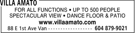 Villa Amato (604-879-9021) - Display Ad - SPECTACULAR VIEW * DANCE FLOOR & PATIO www.villaamato.com FOR ALL FUNCTIONS * UP TO 500 PEOPLE