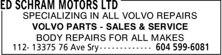 Ed Schram Motors Ltd (604-599-6081) - Annonce illustrée======= - SPECIALIZING IN ALL VOLVO REPAIRS VOLVO PARTS  SALES & SERVICE BODY REPAIRS FOR ALL MAKES  SPECIALIZING IN ALL VOLVO REPAIRS VOLVO PARTS  SALES & SERVICE BODY REPAIRS FOR ALL MAKES