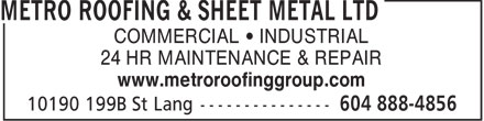 Metro Roofing & Sheet Metal Ltd (604-888-4856) - Annonce illustrée======= - COMMERCIAL   INDUSTRIAL 24 HR MAINTENANCE & REPAIR www.metroroofinggroup.com