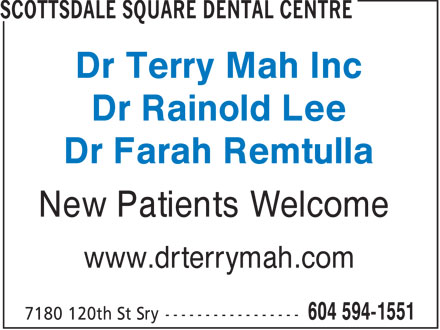 Dr Terry Mah (604-594-1551) - Display Ad - Dr Terry Mah Inc Dr Rainold Lee Dr Farah Remtulla New Patients Welcome www.drterrymah.com  Dr Terry Mah Inc Dr Rainold Lee Dr Farah Remtulla New Patients Welcome www.drterrymah.com
