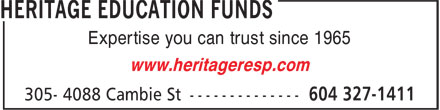 Heritage Education Funds (604-327-1411) - Annonce illustrée======= - Expertise you can trust since 1965 www.heritageresp.com Expertise you can trust since 1965 www.heritageresp.com