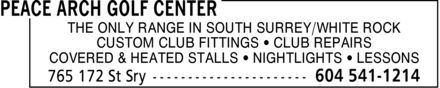 Peace Arch Golf Center (604-541-1214) - Annonce illustrée======= - THE ONLY RANGE IN SOUTH SURREY/WHITE ROCK CUSTOM CLUB FITTINGS  CLUB REPAIRS COVERED & HEATED STALLS  NIGHTLIGHTS  LESSONS
