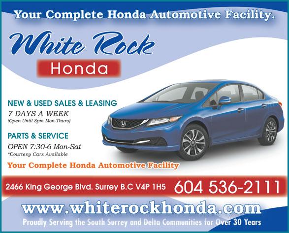 White Rock Honda (604-536-2111) - Annonce illustrée======= - Honda NEW & USED SALES & LEASING PARTS & SERVICE Your Complete Honda Automotive Facility 2466 King George Blvd. Surrey B.C V4P 1H566 g George d. Surrey C 604 536-2111604 5362111 www.whiterockhonda.com Proudly Serving the South Surrey and Delta Communities for Over 30 Yearsver 30Proudly Serving the South Surrey and Delta Communities for O Years Your Complete Honda Automotive Facility.Your Complete Honda Automotive Facility.