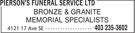 Pierson's Funeral Service Ltd (403-235-3602) - Annonce illustrée======= - BRONZE & GRANITE MEMORIAL SPECIALISTS BRONZE & GRANITE MEMORIAL SPECIALISTS