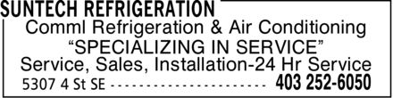 Suntech Refrigeration (403-252-6050) - Annonce illustrée======= - Comml Refrigeration & Air Conditioning ¿SPECIALIZING IN SERVICE¿ Service, Sales, Installation-24 Hr Service