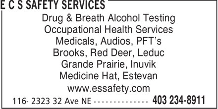 E C S Safety Services (403-234-8911) - Annonce illustrée======= - Drug & Breath Alcohol Testing Occupational Health Services Medicals, Audios, PFT's Brooks, Red Deer, Leduc Grande Prairie, Inuvik Medicine Hat, Estevan www.essafety.com
