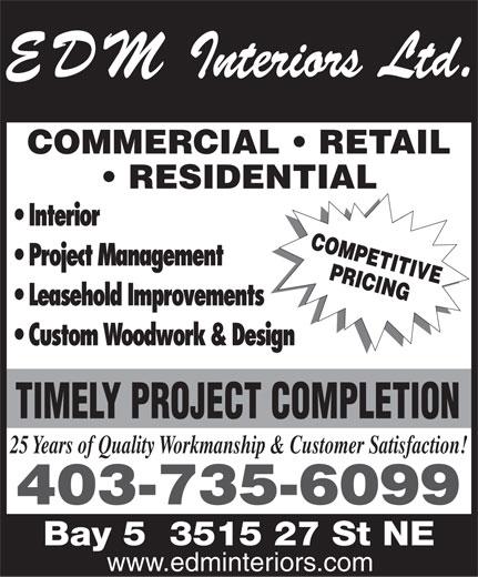 E D M Interiors Ltd (403-735-6099) - Annonce illustrée======= - COMMERCIAL   RETAIL RESIDENTIAL 25 Years of Quality Workmanship & Customer Satisfaction! 403-735-6099 www.edminteriors.com