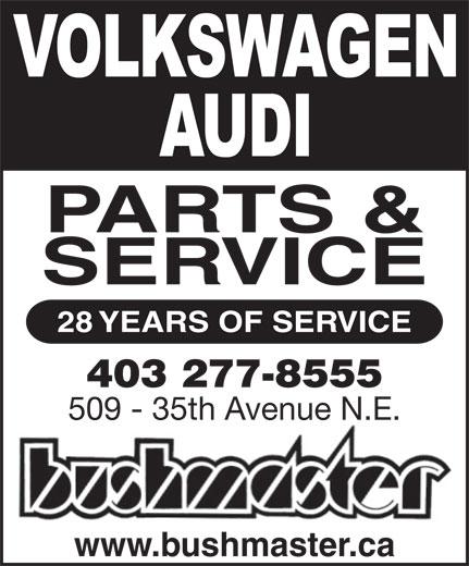 Bushmaster Ltd (403-277-8555) - Annonce illustrée======= - PARTS & SERVICE 28 YEARS OF SERVICE 403 277-8555 509 - 35th Avenue N.E. www.bushmaster.ca