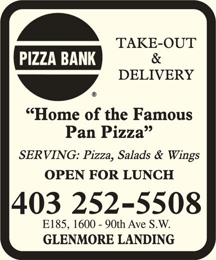Pizza Bank (403-252-5508) - Display Ad - 403 252-5508 E185, 1600 - 90th Ave S.W.