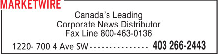 Marketwire (403-266-2443) - Display Ad - Corporate News Distributor Fax Line 800-463-0136 Canada's Leading