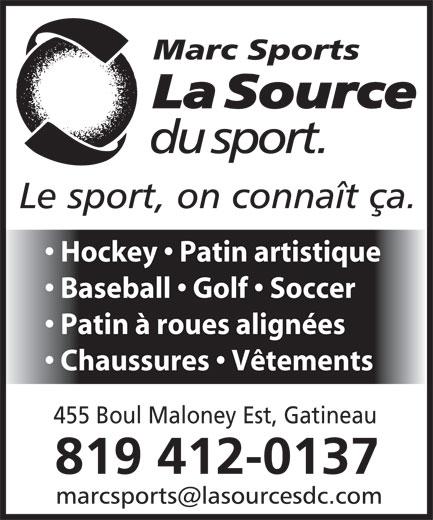 Marc Sports-La Source Du Sport (819-663-1069) - Display Ad - Hockey   Patin artistique Baseball   Golf   Soccer Patin à roues alignées Chaussures   Vêtements 455 Boul Maloney Est, Gatineau 819 412-0137