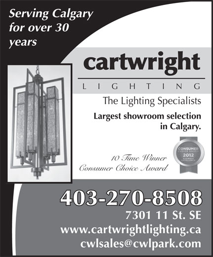 Cartwright Lighting (403-270-8508) - Annonce illustrée======= - Serving Calgary for over 30 years cartwright L  I  G  H T  I  N  G The Lighting Specialists Largest showroom selection in Calgary. 10 Time Winner Consumer Choice Award 403-270-8508 7301 11 St. SE www.cartwrightlighting.ca cwlsales@cwlpark.com