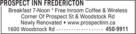Prospect Inn Fredericton (506-450-9911) - Annonce illustrée======= - Breakfast 7-Noon * Free Inroom Coffee & Wireless Corner Of Prospect St & Woodstock Rd Newly Renovated • www.prospectinn.ca