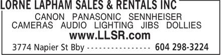 Lorne Lapham Sales & Rentals Inc (604-298-3224) - Annonce illustrée======= - www.LLSR.com CANON • PANASONIC • SENNHEISER CAMERAS • AUDIO • LIGHTING • JIBS • DOLLIES www.LLSR.com CANON • PANASONIC • SENNHEISER CAMERAS • AUDIO • LIGHTING • JIBS • DOLLIES www.LLSR.com CANON • PANASONIC • SENNHEISER CAMERAS • AUDIO • LIGHTING • JIBS • DOLLIES www.LLSR.com CANON • PANASONIC • SENNHEISER CAMERAS • AUDIO • LIGHTING • JIBS • DOLLIES