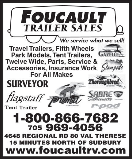 Foucault Trailer Sales (705-969-4056) - Display Ad - Travel Trailers, Fifth Wheels Park Models, Tent Trailers, Twelve Wide, Parts, Service & Accessories, Insurance Work For All Makes 1-800-866-7682 705 969-4056 4648 REGIONAL RD 80 VAL THERESE 15 MINUTES NORTH OF SUDBURY www.foucaultrv.com
