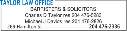 Taylor Charles D (204-476-2336) - Display Ad - BARRISTERS & SOLICITORS Charles D Taylor res 204 476-5283 Michael J Davids res 204 476-2826