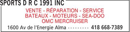 Sports DRC Inc (418-668-7389) - Display Ad - VENTE - RÉPARATION - SERVICE BATEAUX - MOTEURS - SEA-DOO OMC MERCRUISER