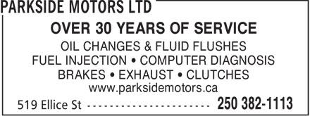 Parkside Motors Ltd (250-382-1113) - Annonce illustrée======= - OVER 30 YEARS OF SERVICE OIL CHANGES & FLUID FLUSHES FUEL INJECTION   COMPUTER DIAGNOSIS BRAKES   EXHAUST   CLUTCHES www.parksidemotors.ca  OVER 30 YEARS OF SERVICE OIL CHANGES & FLUID FLUSHES FUEL INJECTION   COMPUTER DIAGNOSIS BRAKES   EXHAUST   CLUTCHES www.parksidemotors.ca