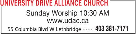 University Drive Alliance Church (403-381-7171) - Display Ad - Sunday Worship 10:30 AM www.udac.ca