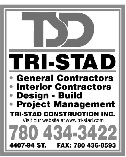 Tri-Stad Construction Inc (780-434-3422) - Annonce illustrée======= - TSD General Contractors Interior Contractors Design Build Project Management TRI-STAD CONSTRUCTION INC. Visit our website at www.tri-stad.com 780 434-3422 4407 94 St Fax 780-436-8593 TSD General Contractors Interior Contractors Design Build Project Management TRI-STAD CONSTRUCTION INC. Visit our website at www.tri-stad.com 780 434-3422 4407 94 St Fax 780-436-8593