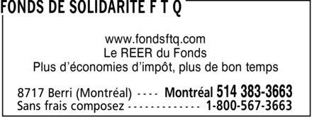 Fonds de Solidarité FTQ (514-383-3663) - Display Ad - www.fondsftq.com Le REER du Fonds Plus d¿économies d¿impôt, plus de bon temps www.fondsftq.com Le REER du Fonds Plus d¿économies d¿impôt, plus de bon temps