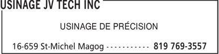 Usinage JV Tech Inc (819-769-3557) - Display Ad - USINAGE DE PRÉCISION