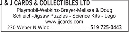 J & J Cards & Collectibles Ltd (519-725-0443) - Display Ad - Playmobil-Webkinz-Breyer-Melissa & Doug Schleich-Jigsaw Puzzles - Science Kits - Lego www.jjcards.com