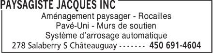 Paysagiste Jacques Inc (450-691-4604) - Annonce illustrée======= - Aménagement paysager - Rocailles Pavé-Uni - Murs de soutien Système d'arrosage automatique