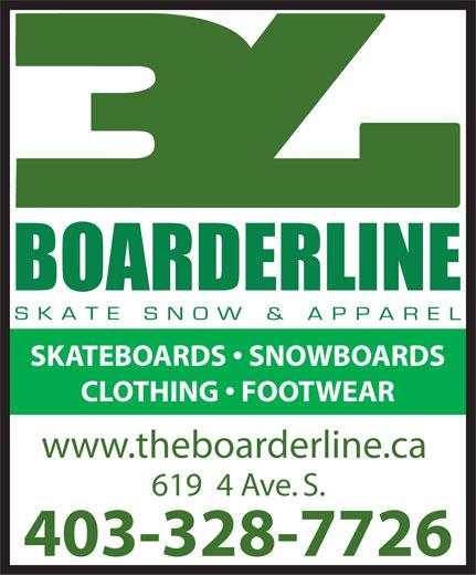 The Boarderline (403-328-7726) - Annonce illustrée======= - SKATEBOARDS   SNOWBOARDS CLOTHING   FOOTWEAR www.theboarderline.ca 619  4 Ave. S. 403-328-7726