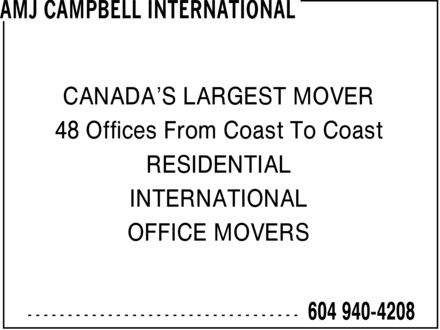 AMJ Campbell (604-940-4208) - Display Ad - CANADA'S LARGEST MOVER 48 Offices From Coast To Coast RESIDENTIAL INTERNATIONAL OFFICE MOVERS