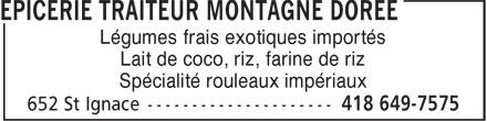 Epicerie Montagne Dorée (418-649-7575) - Annonce illustrée======= - Légumes frais exotiques importés Lait de coco, riz, farine de riz Spécialité rouleaux impériaux