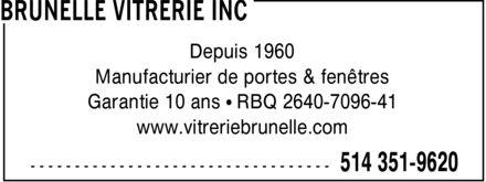 Vitrerie Brunelle (514-351-9620) - Annonce illustrée======= - Depuis 1960 Manufacturier de portes & fenêtres Garantie 10 ans ¿ RBQ 2640-7096-41 www.vitreriebrunelle.com