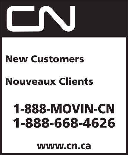 CN (1-888-668-4626) - Annonce illustrée======= - New Customers Nouveaux Clients 1-888-MOVIN-CN 1-888-668-4626 www.cn.ca