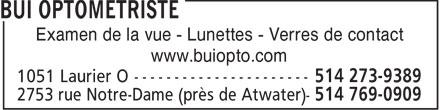 Bui (514-273-9389) - Annonce illustrée======= - Examen de la vue - Lunettes - Verres de contact www.buiopto.com  Examen de la vue - Lunettes - Verres de contact www.buiopto.com  Examen de la vue - Lunettes - Verres de contact www.buiopto.com  Examen de la vue - Lunettes - Verres de contact www.buiopto.com