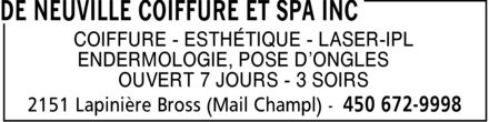 De Neuville Coiffure Et Spa Inc (450-672-9998) - Annonce illustrée======= - COIFFURE ESTHÉTIQUE LASER-IPL ENDERMOLOGIE, POSE D¿ONGLES OUVERT 7 JOURS 3 SOIRS