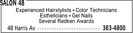 Salon 48 (506-383-4800) - Annonce illustrée======= - Experienced Hairstylists ¿ Color Technicians Estheticians ¿ Gel Nails Several Redken Awards