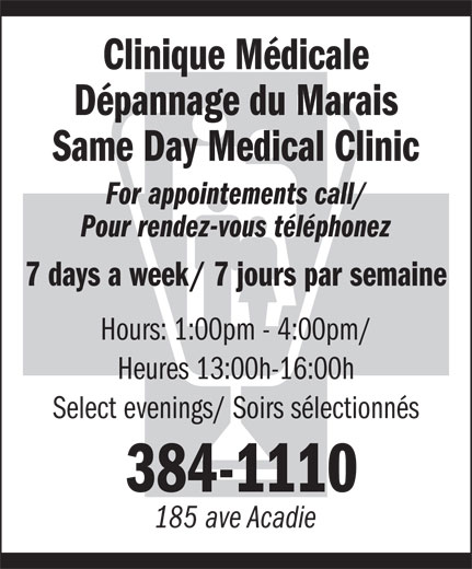 Clinique médicale dépannage du Marais (506-384-1110) - Display Ad - Clinique Médicale Dépannage du Marais Same Day Medical Clinic For appointements call/ Pour rendez-vous téléphonez 7 days a week/ 7 jours par semaine Hours: 1:00pm - 4:00pm/ Heures 13:00h-16:00h Select evenings/ Soirs sélectionnés 384-1110 185 ave Acadie