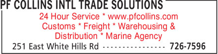 Collins PF Broker Ltd (709-726-7596) - Display Ad - 24 Hour Service * www.pfcollins.com Customs * Freight * Warehousing & Distribution * Marine Agency