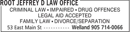 Root Jeffrey Law Office (905-714-0066) - Annonce illustrée======= - CRIMINAL LAW   IMPAIRED   DRUG OFFENCES LEGAL AID ACCEPTED FAMILY LAW   DIVORCE/SEPARATION