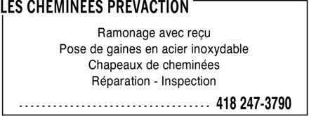 Les Cheminées Prévaction (418-247-3790) - Annonce illustrée======= - Ramonage avec reçu Pose de gaines en acier inoxydable Chapeaux de cheminées Réparation Inspection
