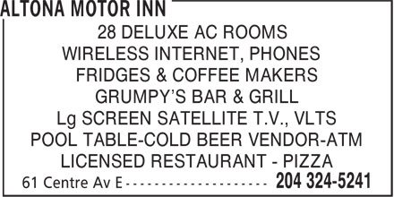 Altona Motor Inn (204-324-5241) - Annonce illustrée======= - 28 DELUXE AC ROOMS WIRELESS INTERNET, PHONES FRIDGES & COFFEE MAKERS GRUMPY'S BAR & GRILL Lg SCREEN SATELLITE T.V., VLTS POOL TABLE-COLD BEER VENDOR-ATM LICENSED RESTAURANT - PIZZA