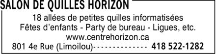 Salon De Quilles Horizon (418-522-1282) - Display Ad - 18 allées de petites quilles informatisées Fêtes d'enfants - Party de bureau - Ligues, etc. www.centrehorizon.ca
