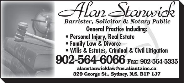 Stanwick Alan (902-564-6066) - Annonce illustrée======= - Barrister, Solicitor & Notary Public General Practice Including: Personal Injury, Real Estate Family Law & Divorce Wills & Estates, Criminal & Civil Litigation 902-564-6066 Fax: 902-564-5335 329 George St., Sydney, N.S. B1P 1J7
