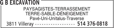 G B Excavation (514-376-0818) - Annonce illustrée======= - PAYSAGISTES-TERRASSEMENT TERRE-SABLE-DÉNEIGEMENT Pavé-Uni-Unitalus-Traverse  PAYSAGISTES-TERRASSEMENT TERRE-SABLE-DÉNEIGEMENT Pavé-Uni-Unitalus-Traverse