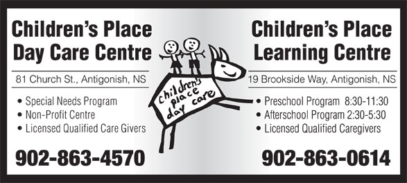Children's Place Day Care (902-863-4570) - Display Ad - Special Needs Program Non-Profit Centre Licensed Qualified Care Givers 902-863-4570 902-863-0614