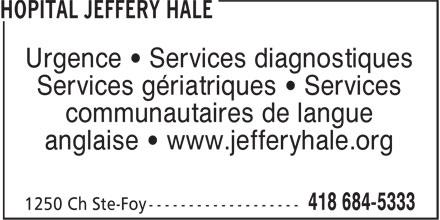Hôpital Jeffery Hale (418-684-5333) - Annonce illustrée======= - Urgence • Services diagnostiques Services gériatriques • Services communautaires de langue anglaise • www.jefferyhale.org