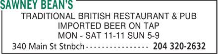 Sawney Bean's (204-320-2632) - Annonce illustrée======= - TRADITIONAL BRITISH RESTAURANT & PUB IMPORTED BEER ON TAP MON - SAT 11-11 SUN 5-9