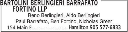 Bartolini Berlingieri Barrafato Fortino LLP (905-577-6833) - Annonce illustrée======= - Reno Berlingieri, Aldo Berlingieri Paul Barrafato, Ben Fortino, Nicholas Greer